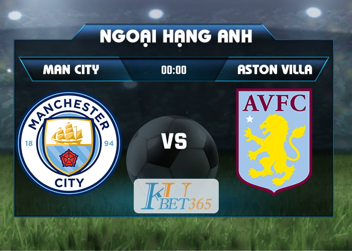 tỉ số Man City vs Aston Villa