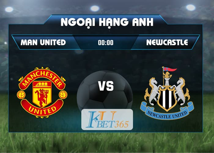 soi kèo Man United vs Newcastle